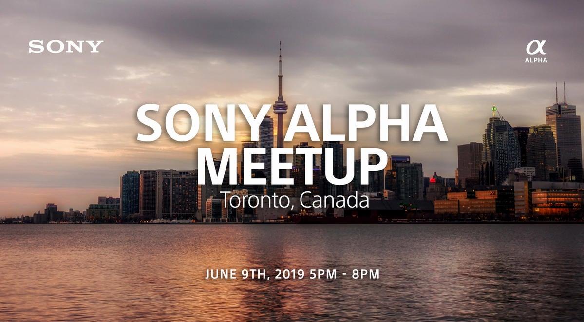 BE ALPHA Community Meetup - Toronto | Sony | Alpha Universe
